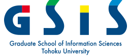 GSIS Graduate School of Information Sciences Tohoku University